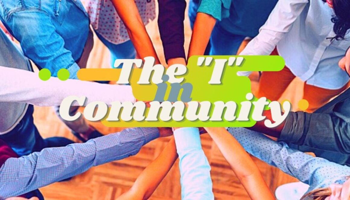 The _I_ in Community